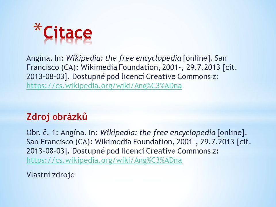 Angína. In: Wikipedia: the free encyclopedia [online]. San Francisco (CA): Wikimedia Foundation, 2001-, 29.7.2013 [cit. 2013-08-03]. Dostupné pod lice