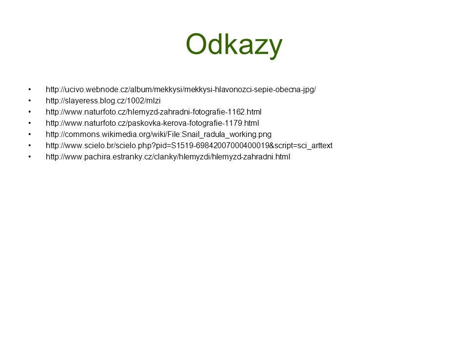 Odkazy http://ucivo.webnode.cz/album/mekkysi/mekkysi-hlavonozci-sepie-obecna-jpg/ http://slayeress.blog.cz/1002/mlzi http://www.naturfoto.cz/hlemyzd-zahradni-fotografie-1162.html http://www.naturfoto.cz/paskovka-kerova-fotografie-1179.html http://commons.wikimedia.org/wiki/File:Snail_radula_working.png http://www.scielo.br/scielo.php?pid=S1519-69842007000400019&script=sci_arttext http://www.pachira.estranky.cz/clanky/hlemyzdi/hlemyzd-zahradni.html