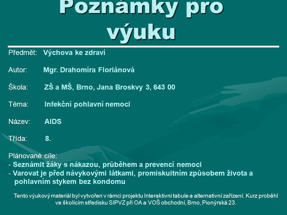 Poznámky pro výuku Předmět: Výchova ke zdraví Autor: Mgr.