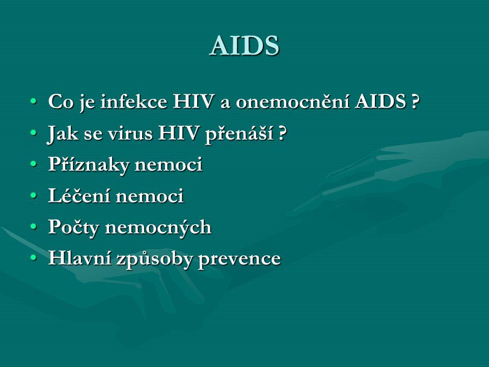 AIDS Co je infekce HIV a onemocnění AIDS ?Co je infekce HIV a onemocnění AIDS .