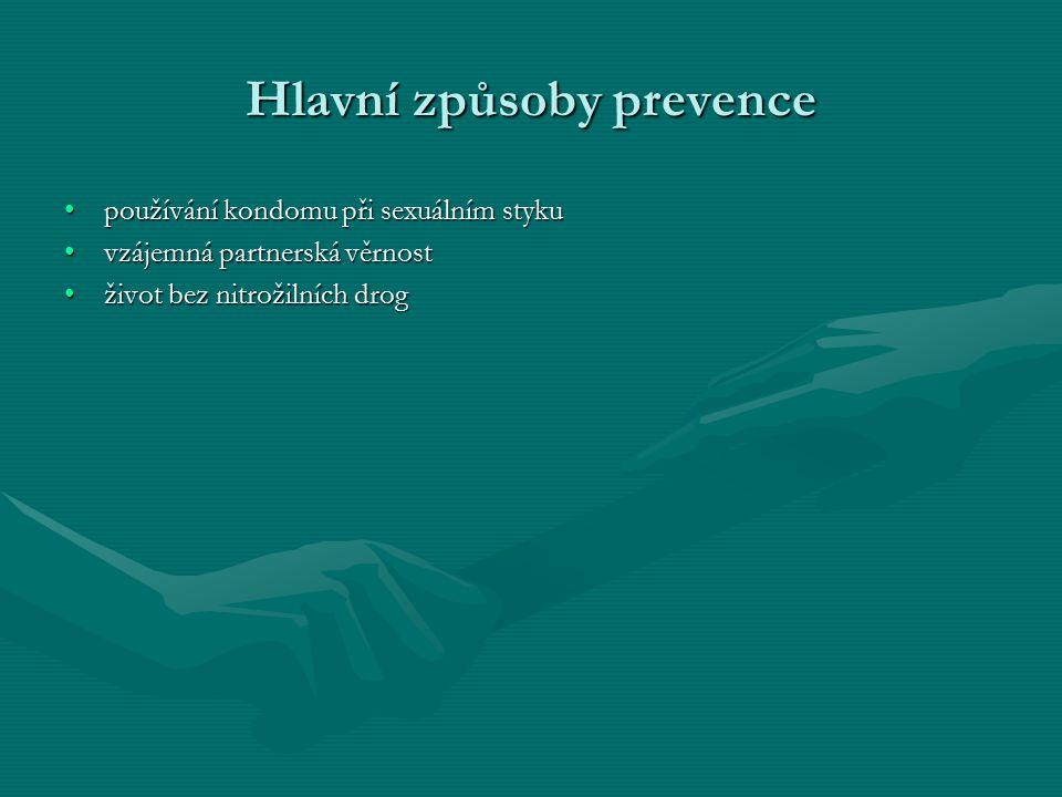 Hlavní způsoby prevence používání kondomu při sexuálním stykupoužívání kondomu při sexuálním styku vzájemná partnerská věrnostvzájemná partnerská věrnost život bez nitrožilních drogživot bez nitrožilních drog