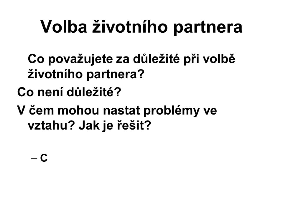Volba životního partnera Co považujete za důležité při volbě životního partnera.