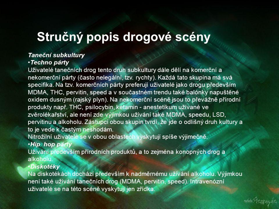 Stručný popis drogové scény Taneční subkultury Techno párty Uživatelé tanečních drog tento druh subkultury dále dělí na komerční a nekomerční párty (č
