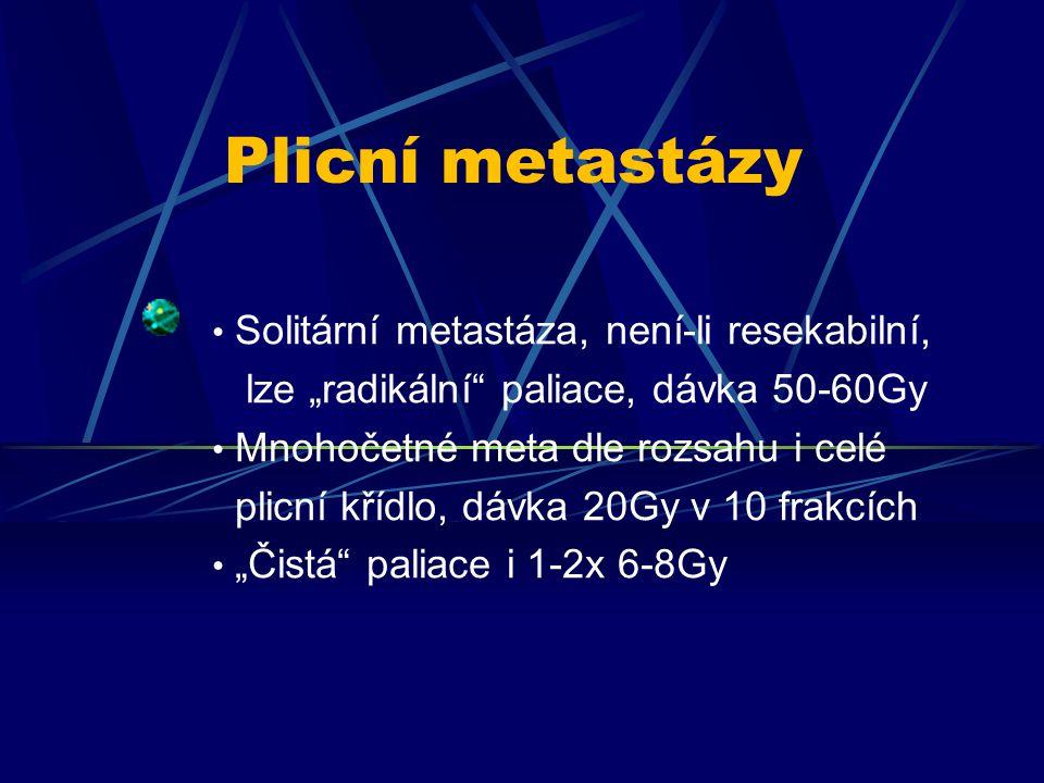 """Solitární metastáza, není-li resekabilní, lze """"radikální"""" paliace, dávka 50-60Gy Mnohočetné meta dle rozsahu i celé plicní křídlo, dávka 20Gy v 10 fra"""