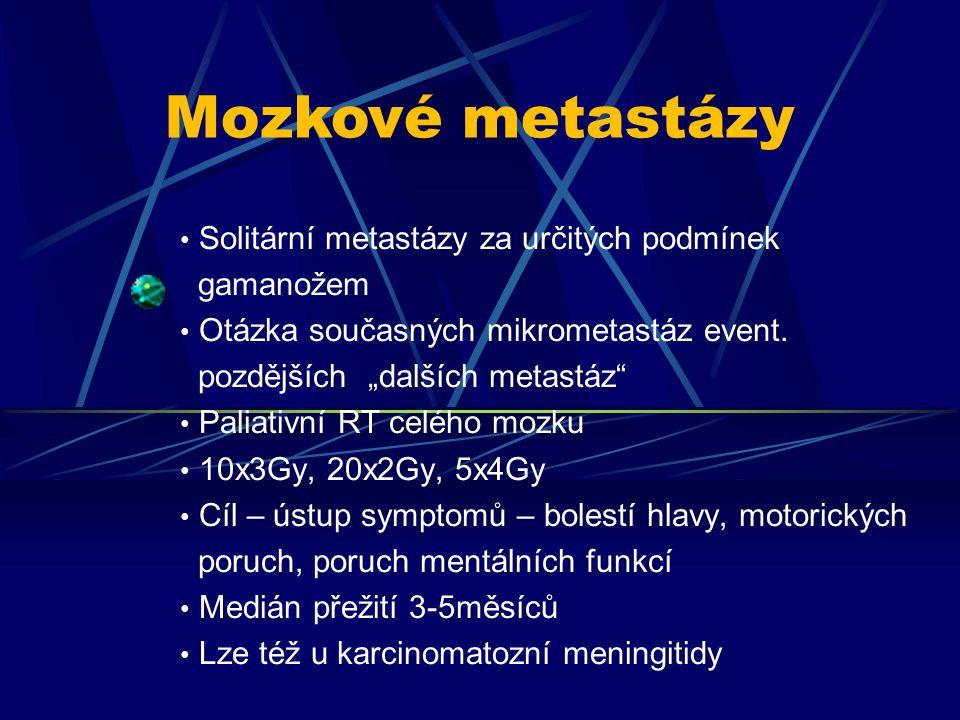 """Solitární metastázy za určitých podmínek gamanožem Otázka současných mikrometastáz event. pozdějších """"dalších metastáz"""" Paliativní RT celého mozku 10x"""
