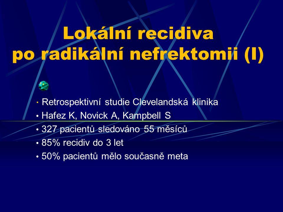 Retrospektivní studie Clevelandská klinika Hafez K, Novick A, Kampbell S 327 pacientů sledováno 55 měsíců 85% recidiv do 3 let 50% pacientů mělo souča