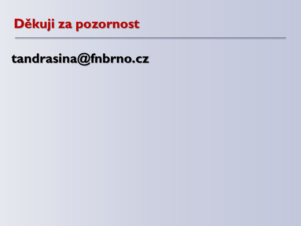 tandrasina@fnbrno.cz Děkuji za pozornost
