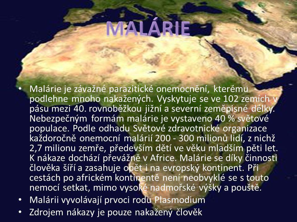 Malárie je závažné parazitické onemocnění, kterému podlehne mnoho nakažených. Vyskytuje se ve 102 zemích v pásu mezi 40. rovnoběžkou jižní a severní z