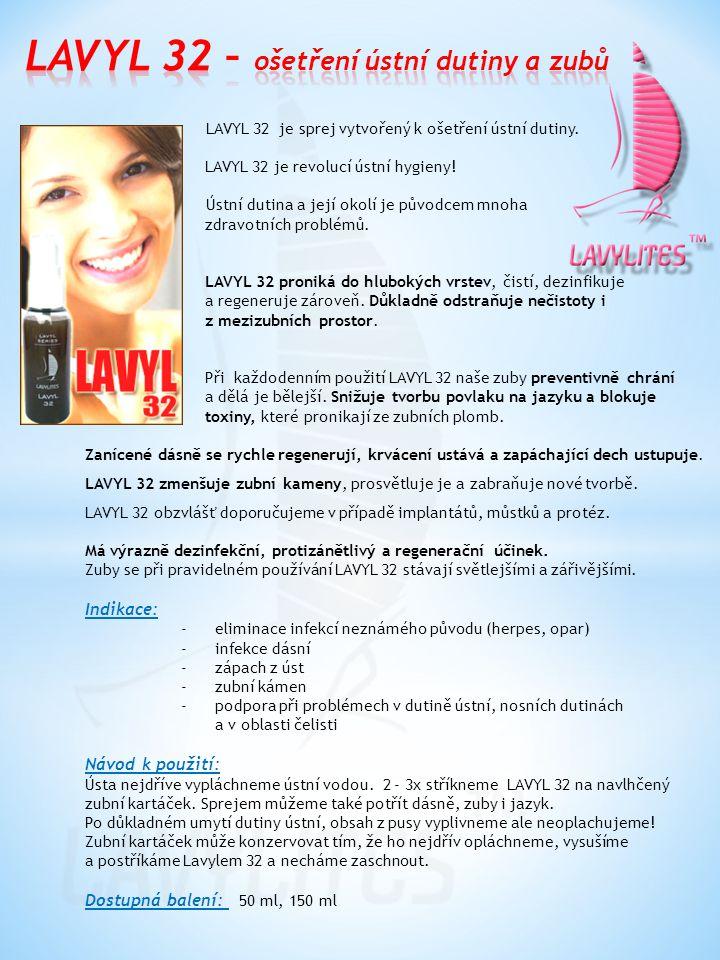 LAVYL 32 je sprej vytvořený k ošetření ústní dutiny. LAVYL 32 je revolucí ústní hygieny! Ústní dutina a její okolí je původcem mnoha zdravotních probl