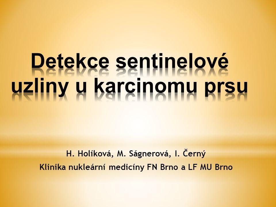 H. Holíková, M. Ságnerová, I. Černý Klinika nukleární medicíny FN Brno a LF MU Brno