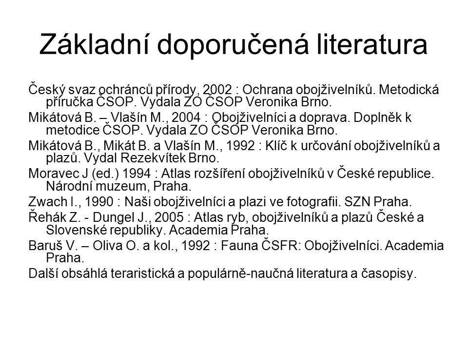 Základní doporučená literatura Český svaz ochránců přírody, 2002 : Ochrana obojživelníků. Metodická příručka ČSOP. Vydala ZO ČSOP Veronika Brno. Mikát