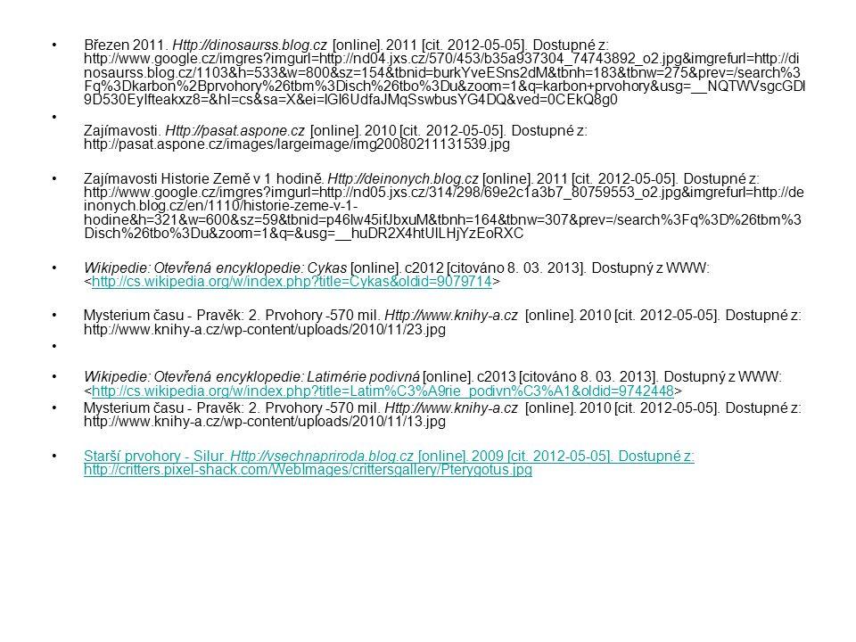 Březen 2011. Http://dinosaurss.blog.cz [online]. 2011 [cit. 2012-05-05]. Dostupné z: http://www.google.cz/imgres?imgurl=http://nd04.jxs.cz/570/453/b35