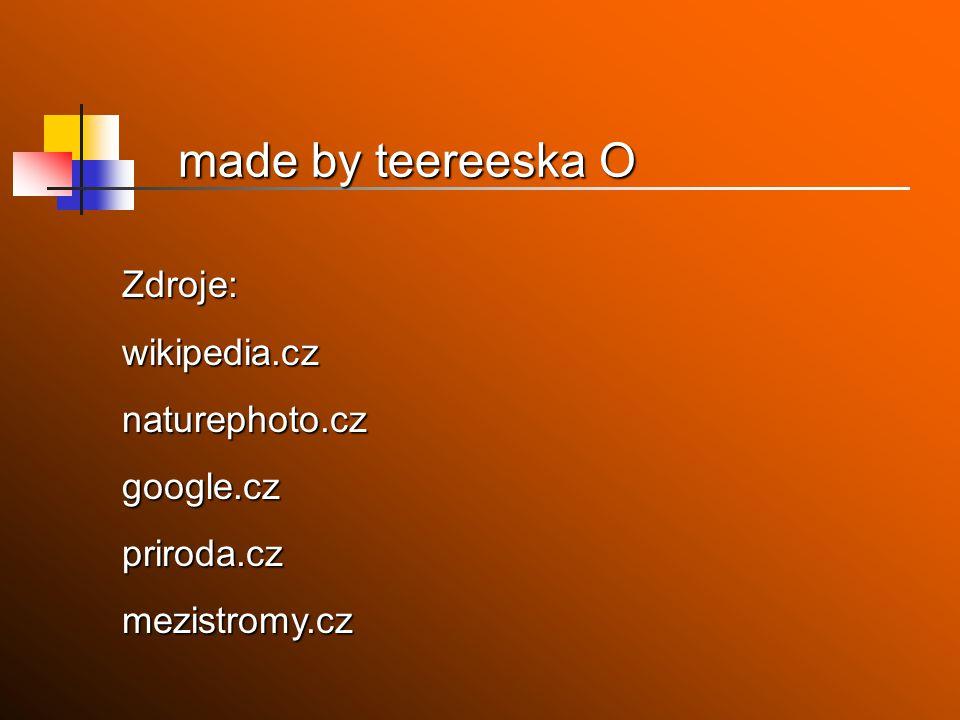 made by teereeska O Zdroje:wikipedia.cznaturephoto.czgoogle.czpriroda.czmezistromy.cz