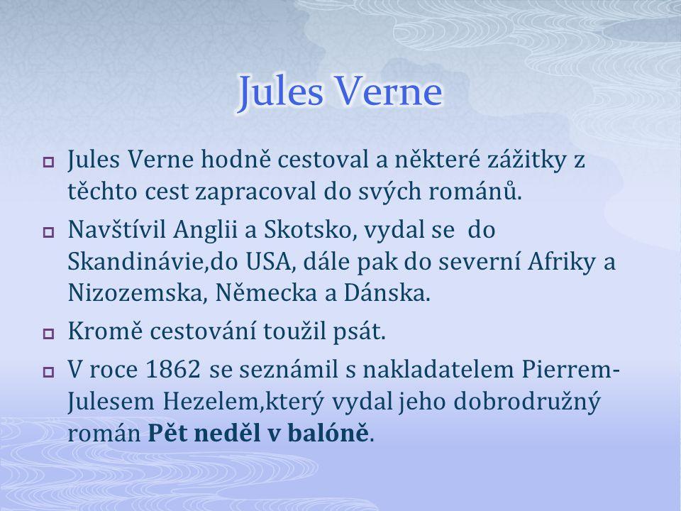  Ten měl tak obrovský úspěch,že nakladatel nabídl Vernovi exkluzivní smlouvu na dvacet let.