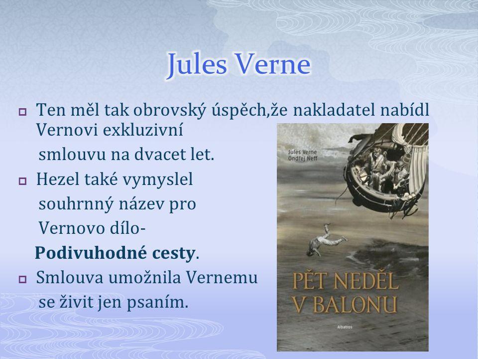  Jules Verne ve svých dílech předpověděl celou řadu vědeckých a technických objevů,např.