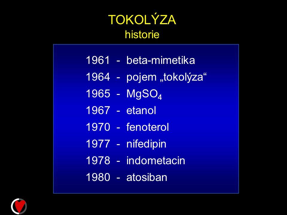 """TOKOLÝZA historie 1961 - beta-mimetika 1964 - pojem """"tokolýza 1965 - MgSO 4 1967 - etanol 1970 - fenoterol 1977 - nifedipin 1978 - indometacin 1980 - atosiban"""