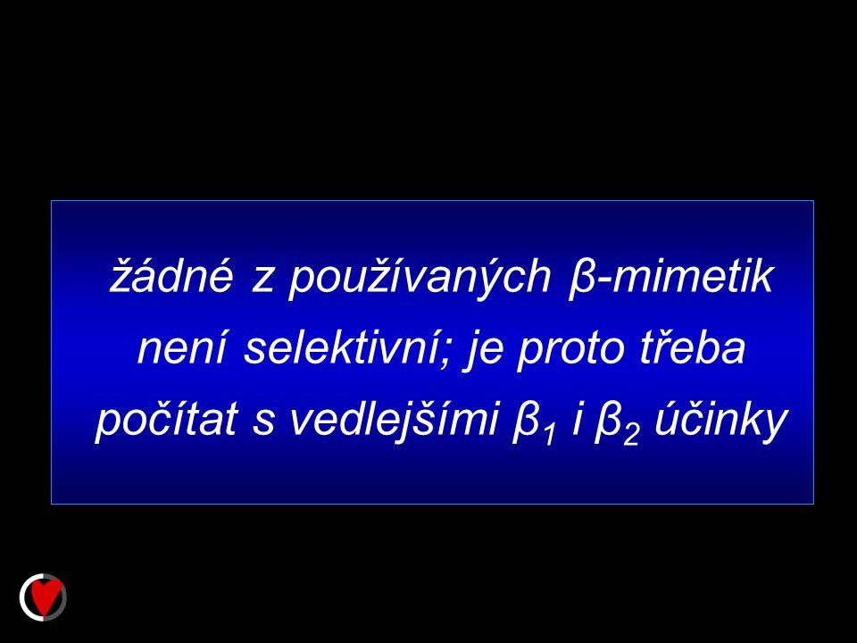 žádné z používaných β-mimetik není selektivní; je proto třeba počítat s vedlejšími β 1 i β 2 účinky