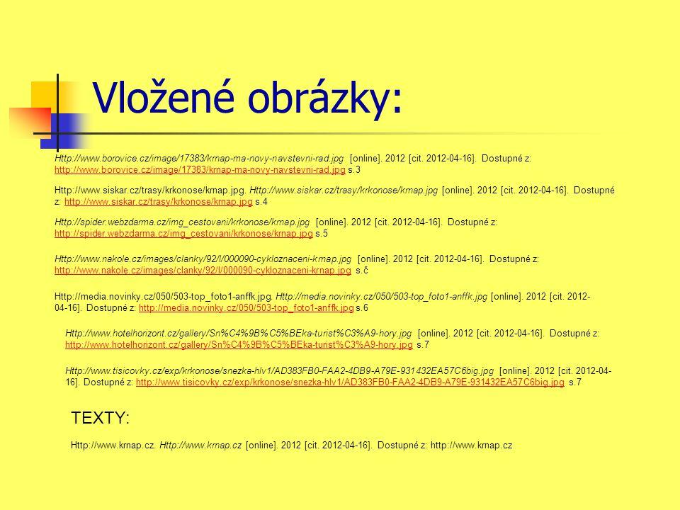 Vložené obrázky: Http://www.borovice.cz/image/17383/krnap-ma-novy-navstevni-rad.jpg [online]. 2012 [cit. 2012-04-16]. Dostupné z: http://www.borovice.