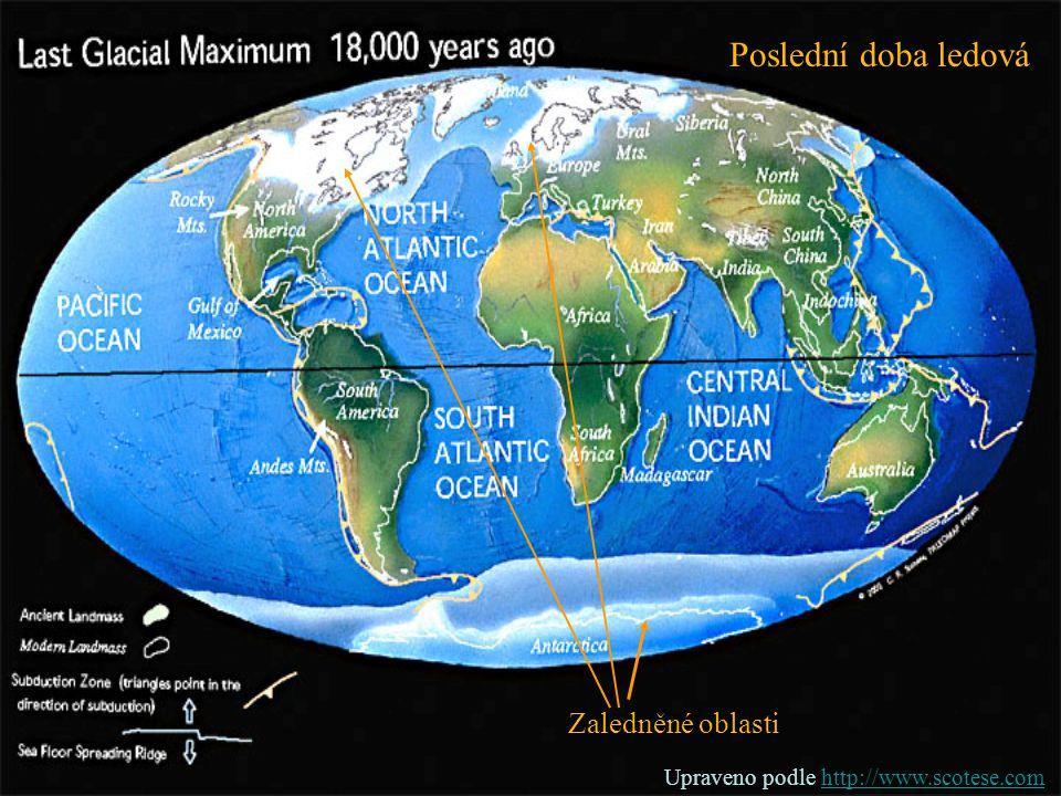 Poslední doba ledová Zaledněné oblasti Upraveno podle http://www.scotese.comhttp://www.scotese.com