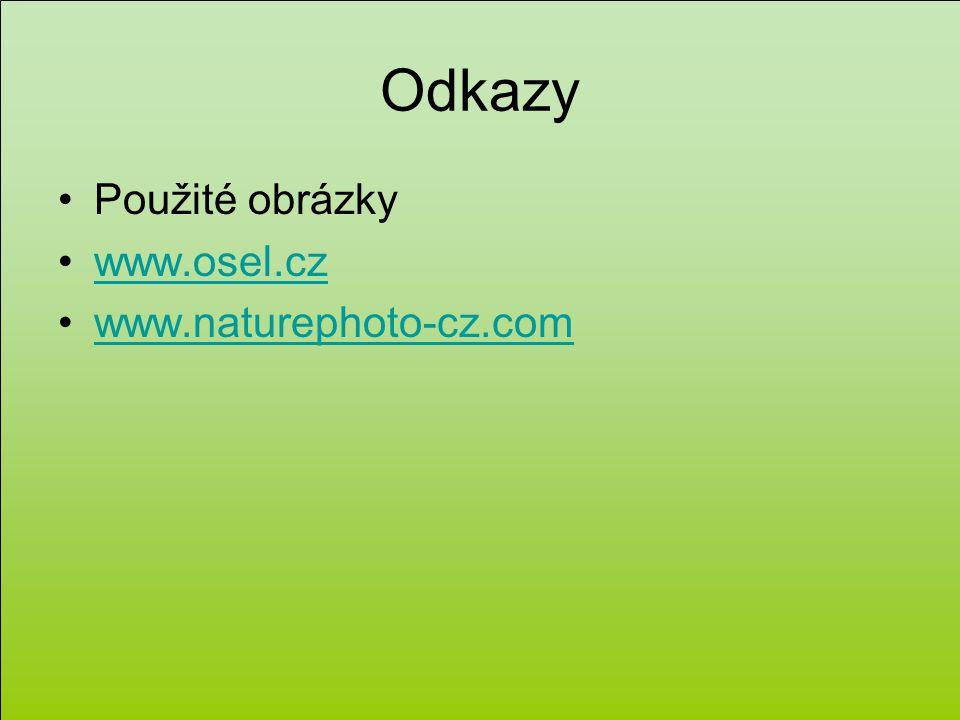 Odkazy Použité obrázky www.osel.cz www.naturephoto-cz.com