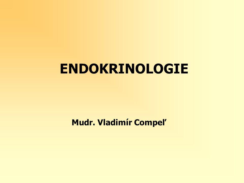 ENDOKRINOLOGIE Mudr. Vladimír Compeľ