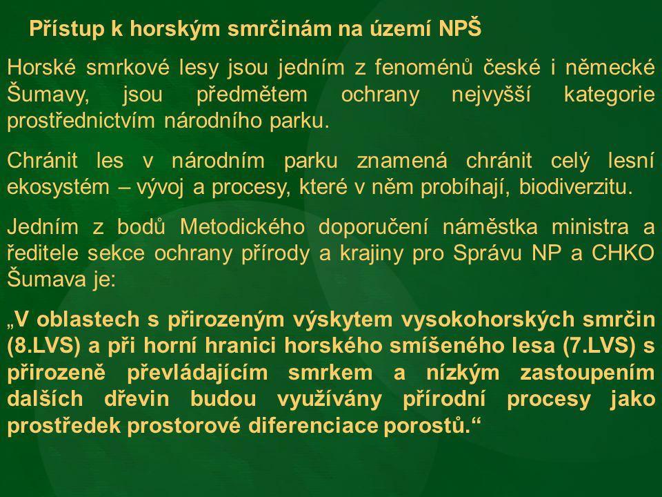 Přístup k horským smrčinám na území NPŠ Horské smrkové lesy jsou jedním z fenoménů české i německé Šumavy, jsou předmětem ochrany nejvyšší kategorie p