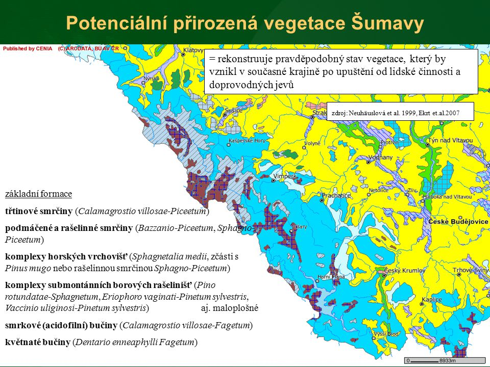 Potenciální přirozená vegetace Šumavy = rekonstruuje pravděpodobný stav vegetace, který by vznikl v současné krajině po upuštění od lidské činnosti a