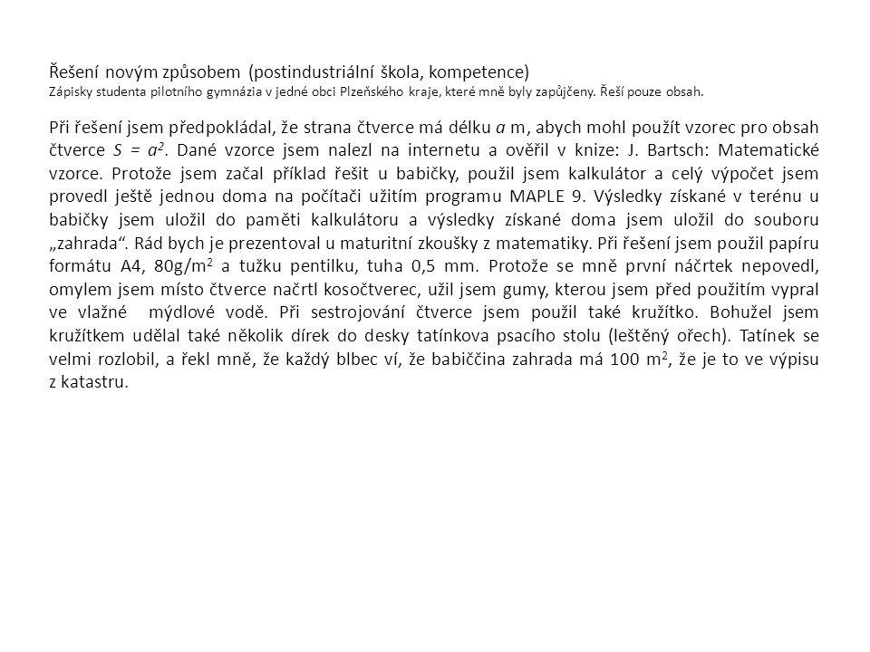 Řešení novým způsobem (postindustriální škola, kompetence) Zápisky studenta pilotního gymnázia v jedné obci Plzeňského kraje, které mně byly zapůjčeny.