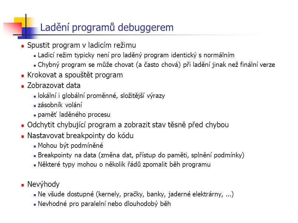 Ladění programů debuggerem Spustit program v ladicím režimu Ladicí režim typicky není pro laděný program identický s normálním Chybný program se může