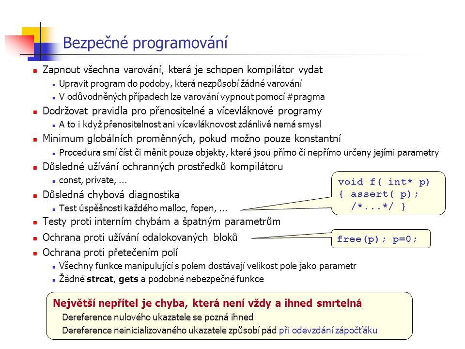 Bezpečné programování Zapnout všechna varování, která je schopen kompilátor vydat Upravit program do podoby, která nezpůsobí žádné varování V odůvodně