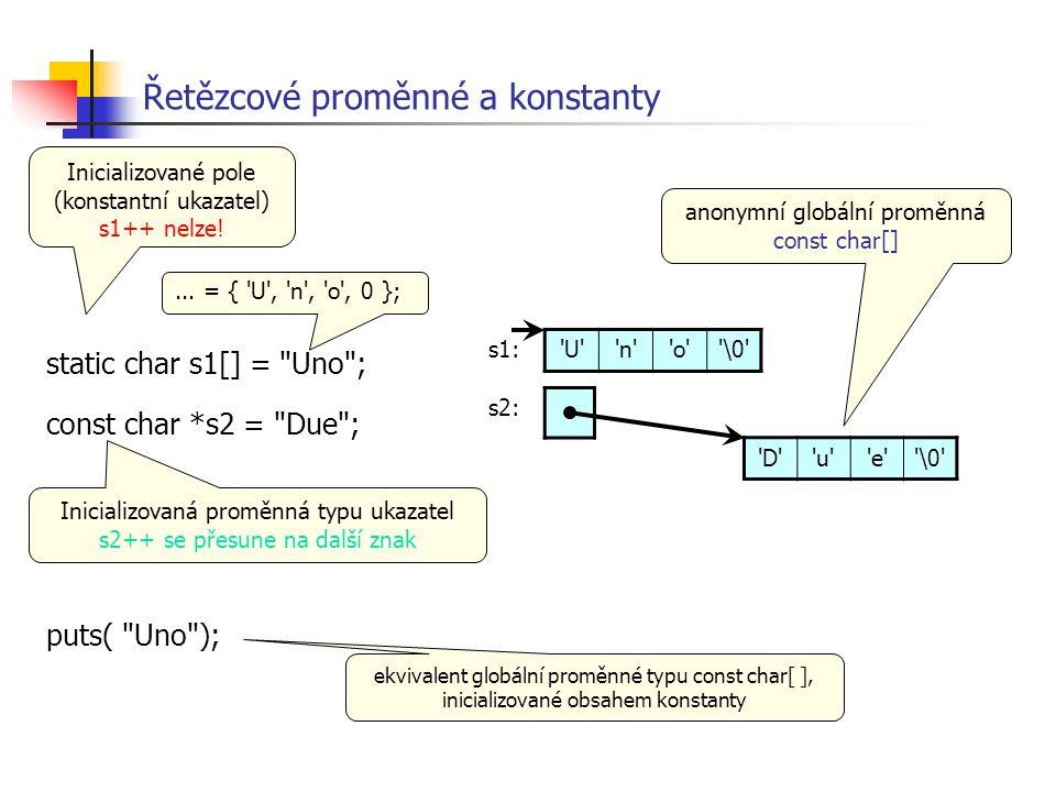 Řetězcové proměnné a konstanty static char s1[] =