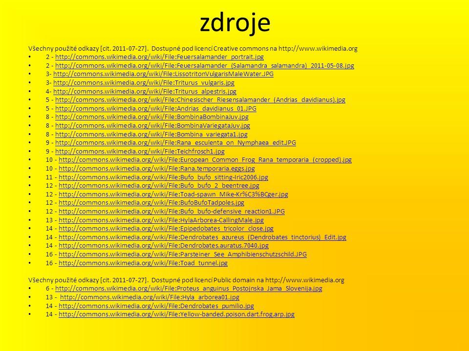 zdroje Všechny použité odkazy [cit. 2011-07-27]. Dostupné pod licencí Creative commons na http://www.wikimedia.org 2 - http://commons.wikimedia.org/wi