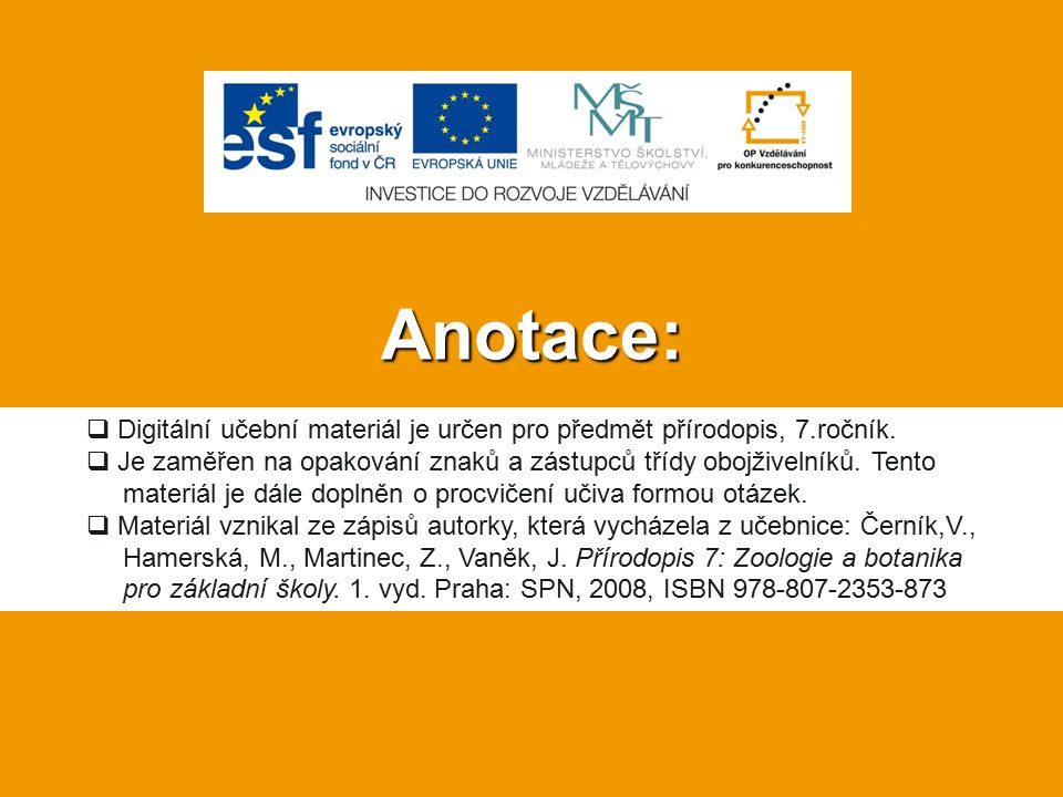Anotace:  Digitální učební materiál je určen pro předmět přírodopis, 7.ročník.