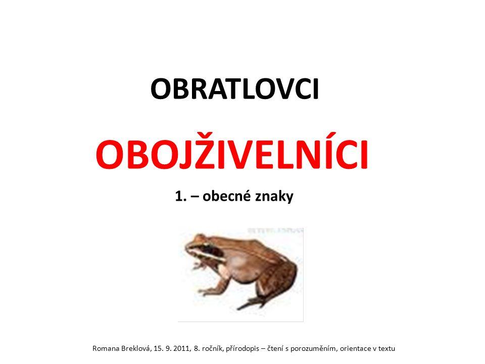 OBRATLOVCI OBOJŽIVELNÍCI 1.– obecné znaky Romana Breklová, 15.