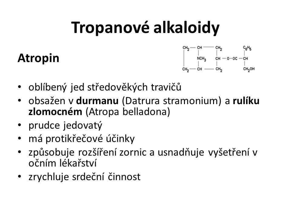 Tropanové alkaloidy Atropin oblíbený jed středověkých travičů obsažen v durmanu (Datrura stramonium) a rulíku zlomocném (Atropa belladona) prudce jedo