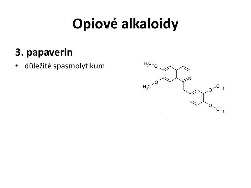 Opiové alkaloidy 3. papaverin důležité spasmolytikum