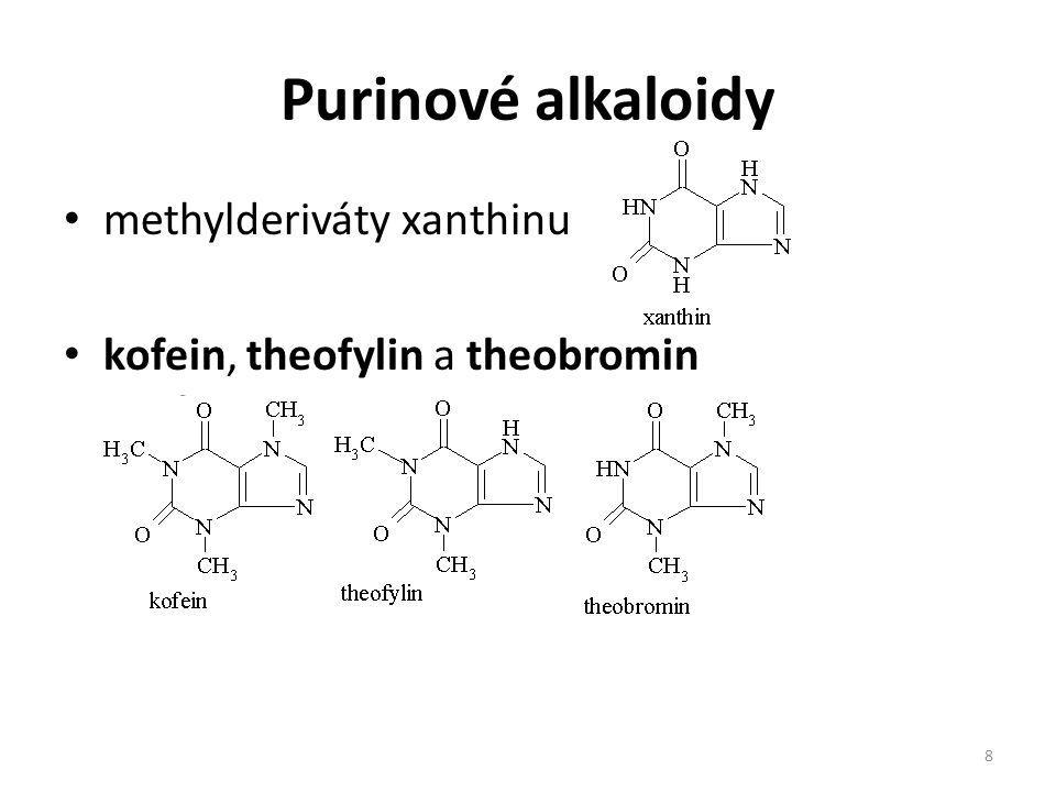 8 Purinové alkaloidy methylderiváty xanthinu kofein, theofylin a theobromin