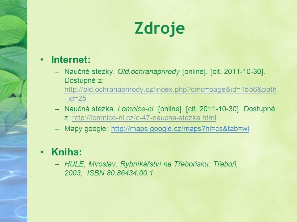 Zdroje Internet: –Naučné stezky. Old.ochranaprirody [online]. [cit. 2011-10-30]. Dostupné z: http://old.ochranaprirody.cz/index.php?cmd=page&id=1556&p