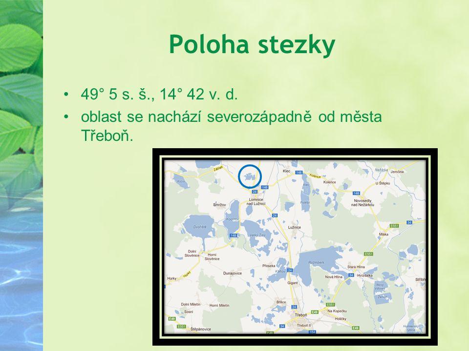 Poloha stezky 49° 5 s. š., 14° 42 v. d. oblast se nachází severozápadně od města Třeboň.