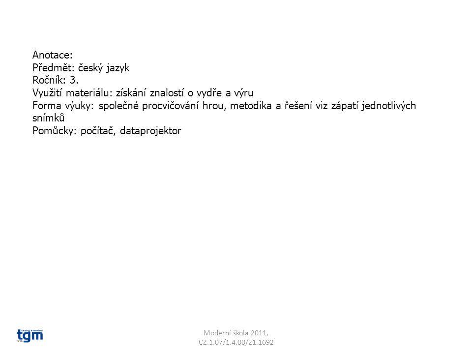 Anotace: Předmět: český jazyk Ročník: 3. Využití materiálu: získání znalostí o vydře a výru Forma výuky: společné procvičování hrou, metodika a řešení