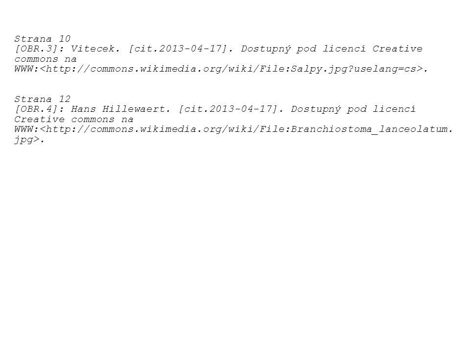 Strana 10 [OBR.3]: Vitecek. [cit.2013-04-17]. Dostupný pod licencí Creative commons na WWW:. Strana 12 [OBR.4]: Hans Hillewaert. [cit.2013-04-17]. Dos