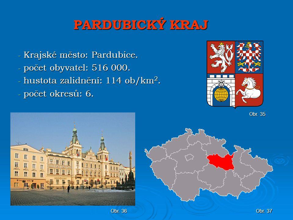 PARDUBICKÝ KRAJ - Krajské město: Pardubice.- počet obyvatel: 516 000.