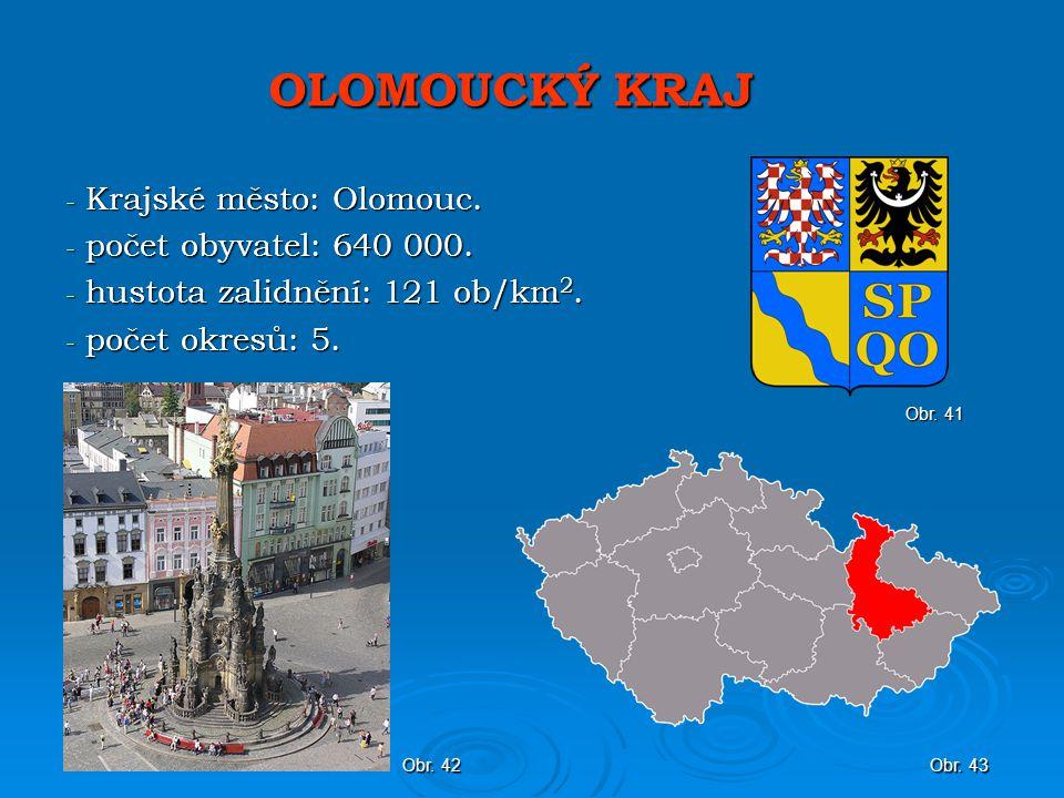 OLOMOUCKÝ KRAJ - Krajské město: Olomouc.- počet obyvatel: 640 000.
