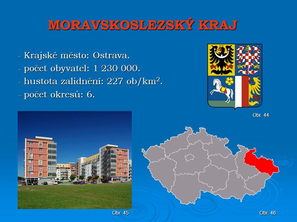 MORAVSKOSLEZSKÝ KRAJ - Krajské město: Ostrava.- počet obyvatel: 1 230 000.