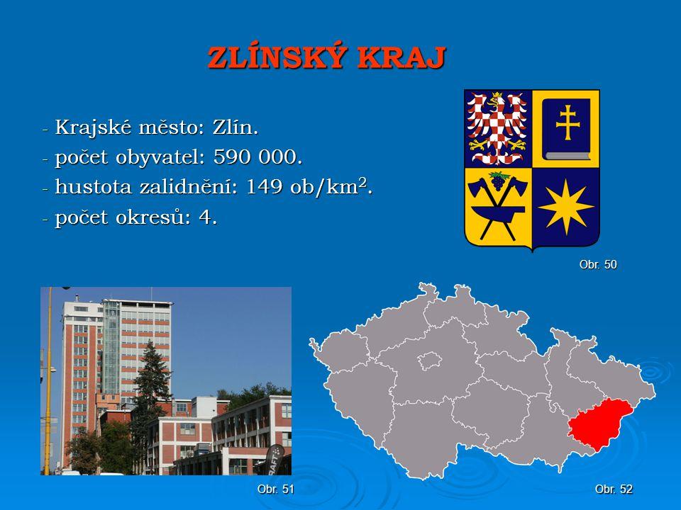 ZLÍNSKÝ KRAJ - Krajské město: Zlín.- počet obyvatel: 590 000.