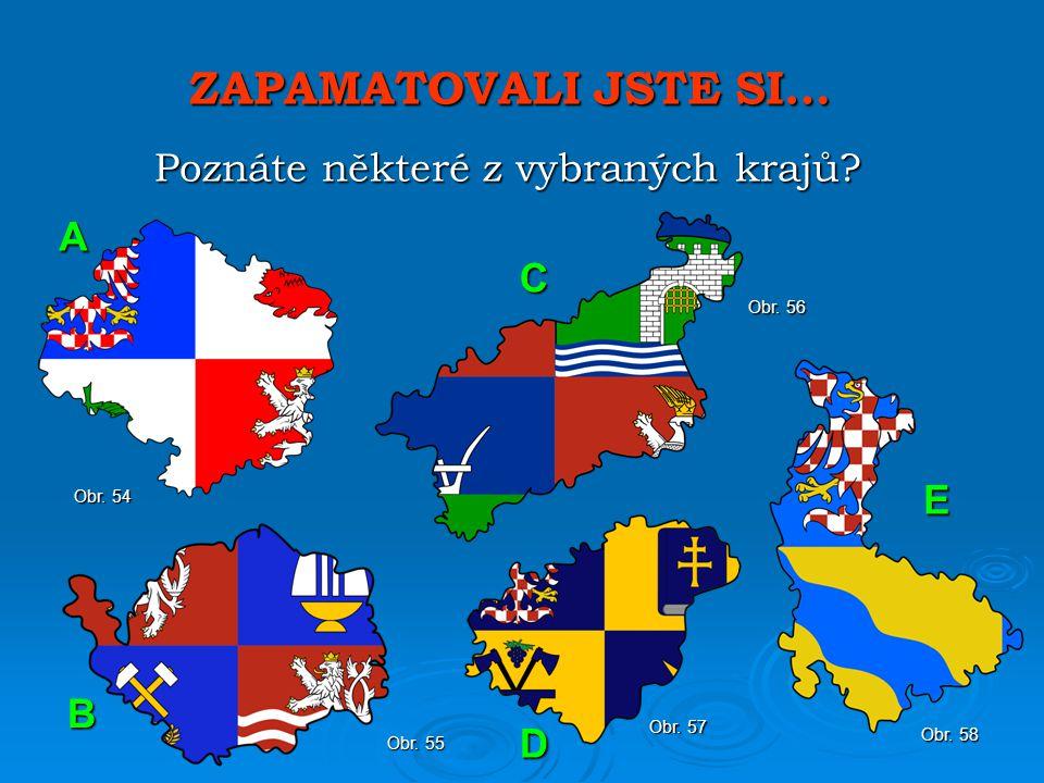 ZAPAMATOVALI JSTE SI… Poznáte některé z vybraných krajů.