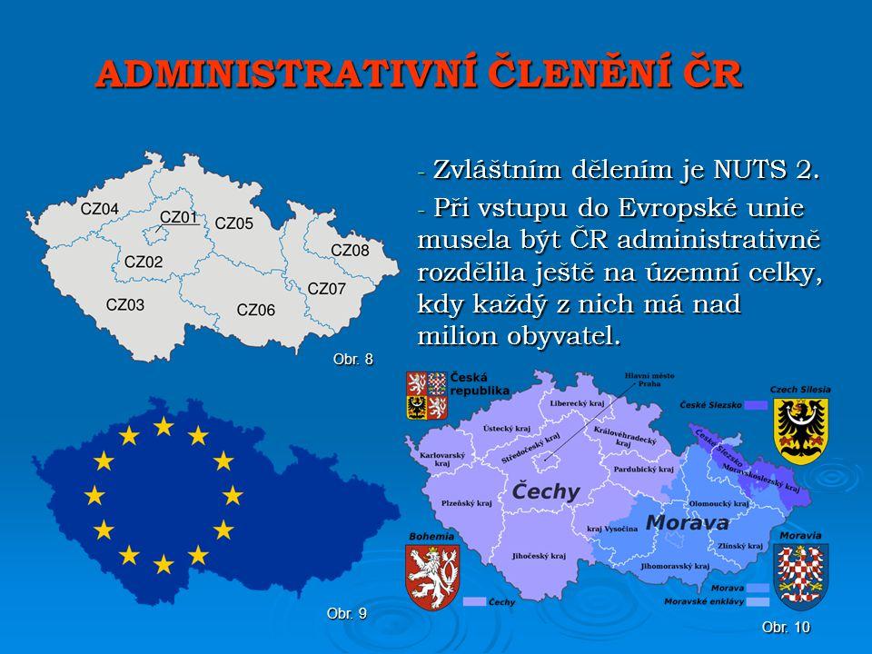 ADMINISTRATIVNÍ ČLENĚNÍ ČR - Zvláštním dělením je NUTS 2.