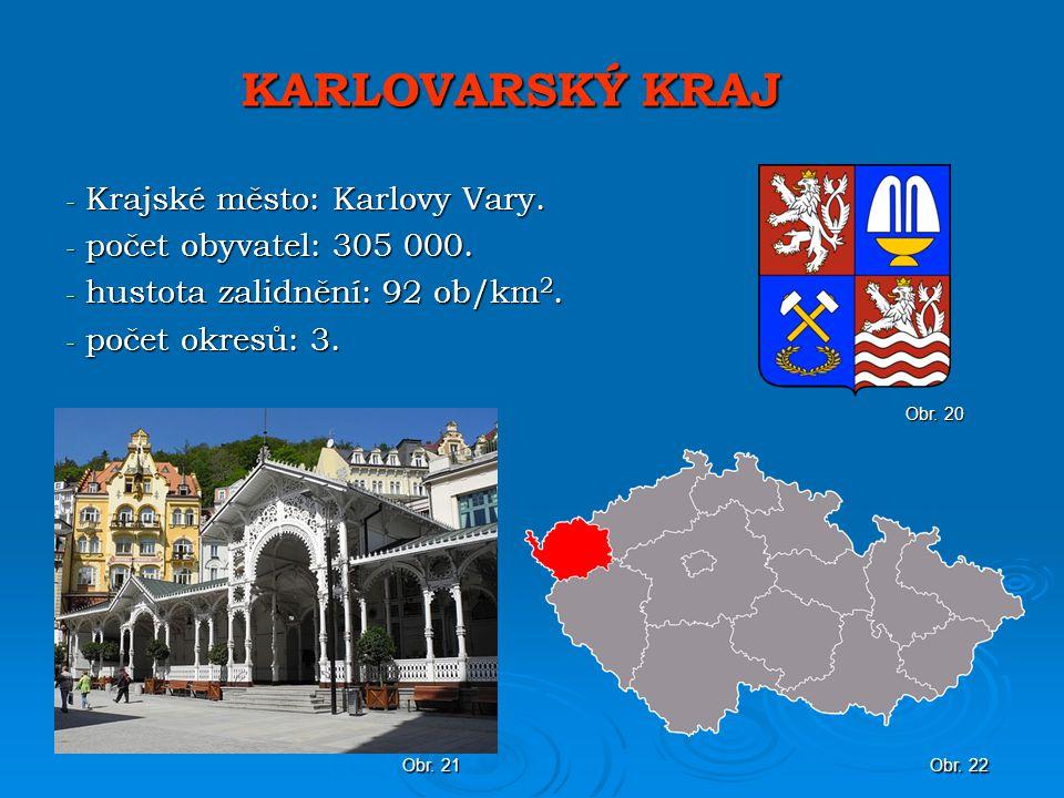 KARLOVARSKÝ KRAJ - Krajské město: Karlovy Vary.- počet obyvatel: 305 000.