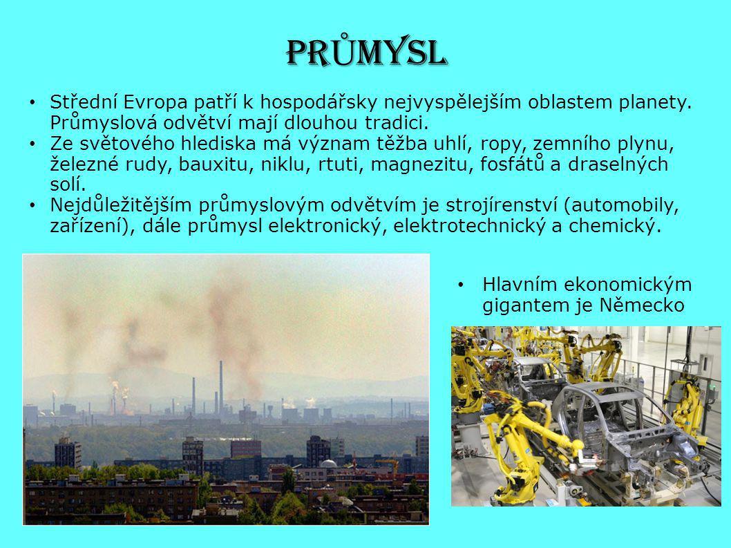 PR Ů MYSL Střední Evropa patří k hospodářsky nejvyspělejším oblastem planety. Průmyslová odvětví mají dlouhou tradici. Ze světového hlediska má význam