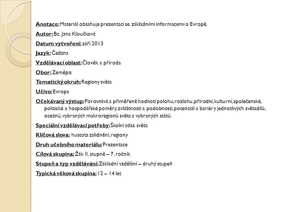 Anotace: Materiál obsahuje prezentaci se základními informacemi o Evropě.